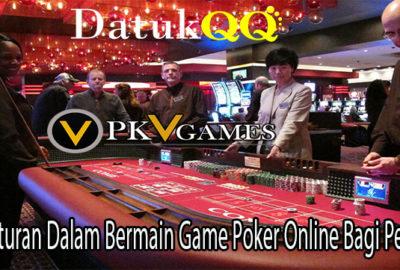 Peraturan Dalam Bermain Game Poker Online Bagi Penjudi