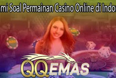 Pahami Soal Permainan Casino Online di Indonesia